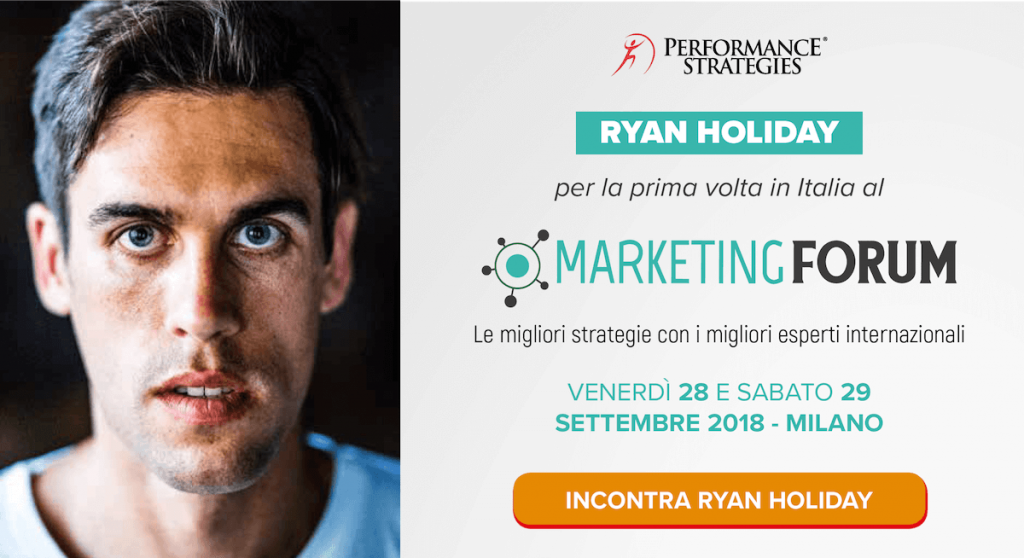 Ryan Holiday al Marketing Forum - Performance Strategies