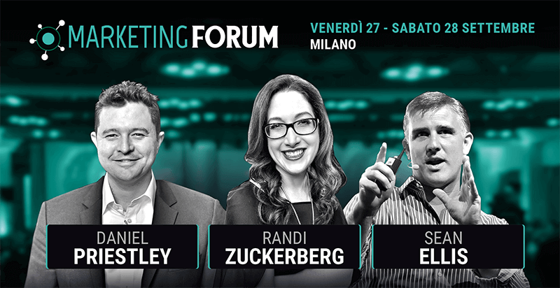 Marketing Forum Performance Strategies Venerdì 27 e sabato 28 Settembre Milano con Daniel Priestley, Randi Zuckerberg e Sean Ellis